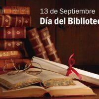 13 de Septiembre: Día del Bibliotecario y la Bibliotecaria